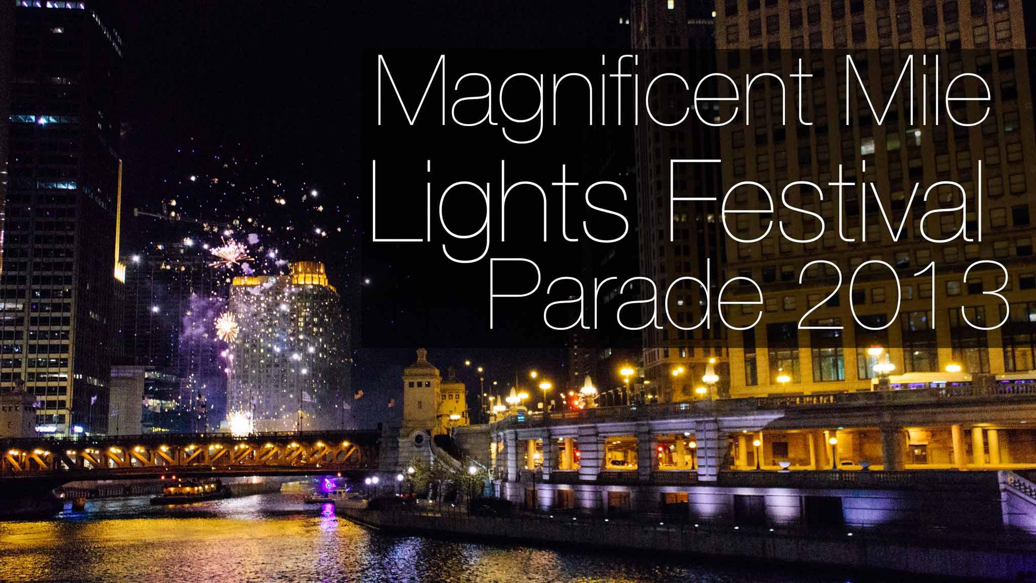 Фестиваль огней на Великолепной миле Чикаго | Magnificent Mile Lights Festival Parade